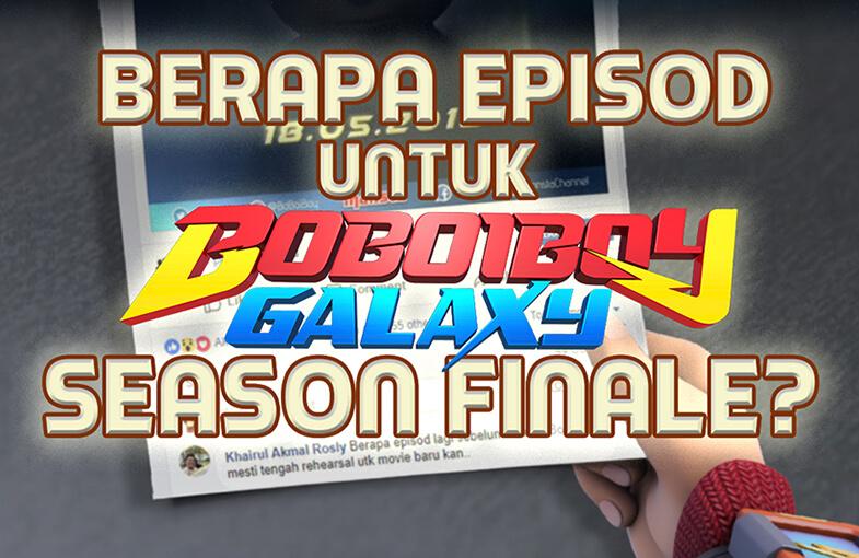 BoBoiBoy Galaxy Kembali Dengan Episod Baharu 17 Mei Ini!