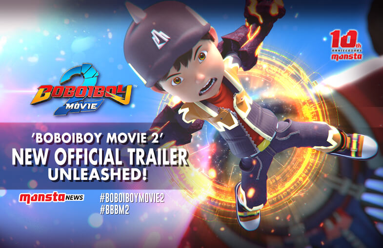 Monsta Unleashes New BoBoiBoy Movie 2 Official Trailer