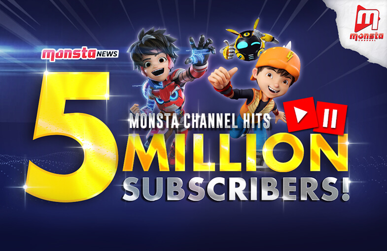 BoBoiBoy's Monsta Channel on YouTube Hits 5 Million Subscribers From Over 70 countries!